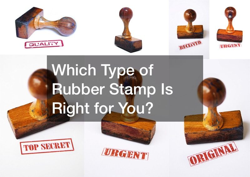 Which Type of Rubber Stamp Is Right for You?