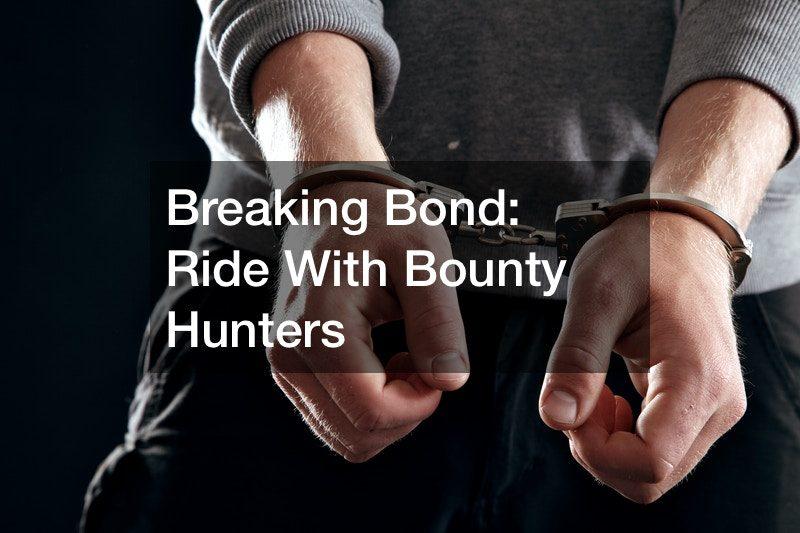 Breaking Bond  Ride With Bounty Hunters