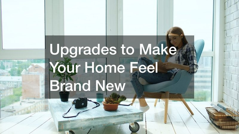 Upgrades to Make Your Home Feel Brand New